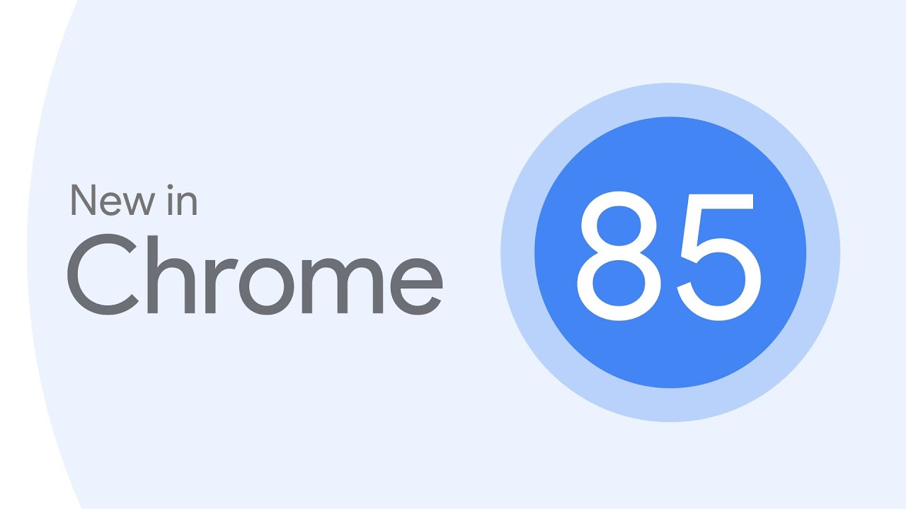 New in Chrome 85