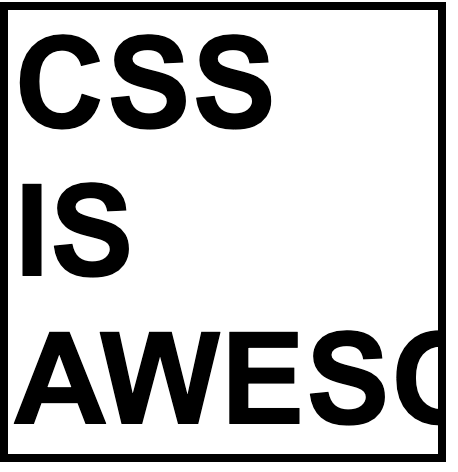 Square box with text CSS is awesome, where awesome overflows out of the box