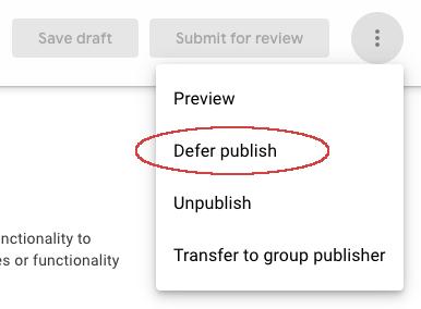 Screenshot showing the 'more' menu's defer publish option