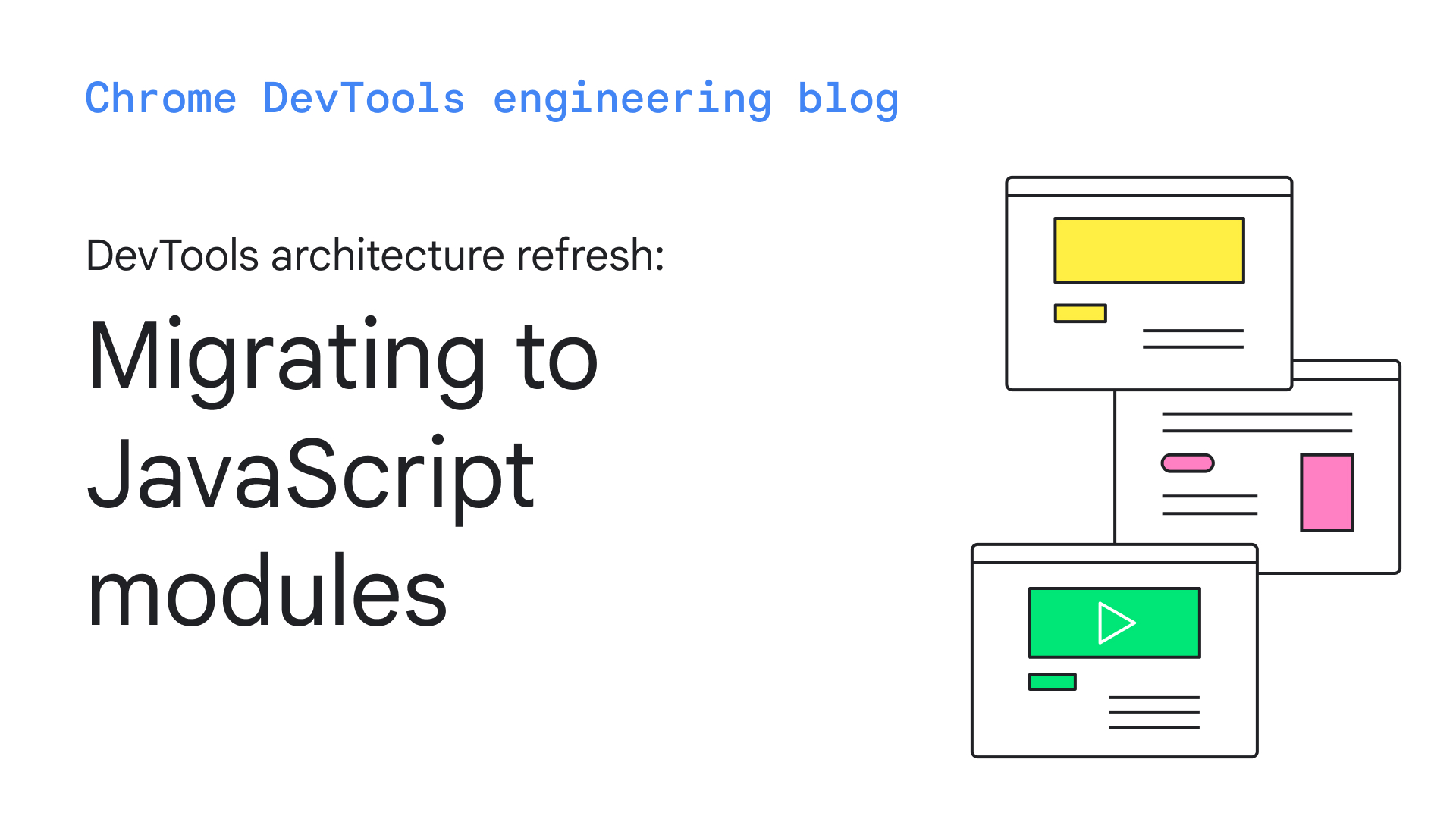 DevTools architecture refresh: migrating to JavaScript modules