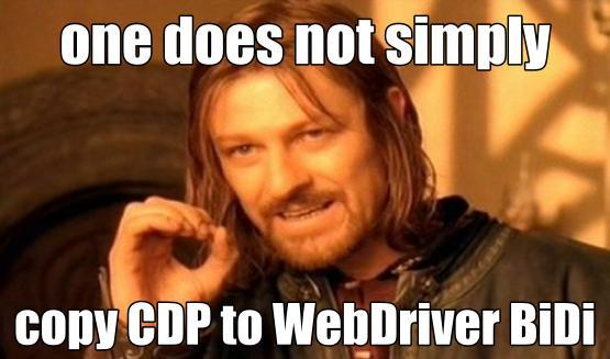 WebDriver cannot be a CDP twin, only a cousin
