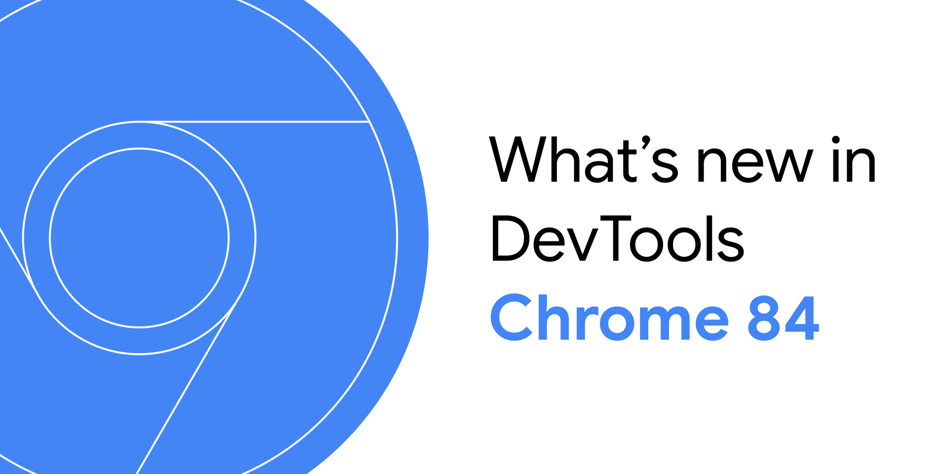 What's New In DevTools (Chrome 84)