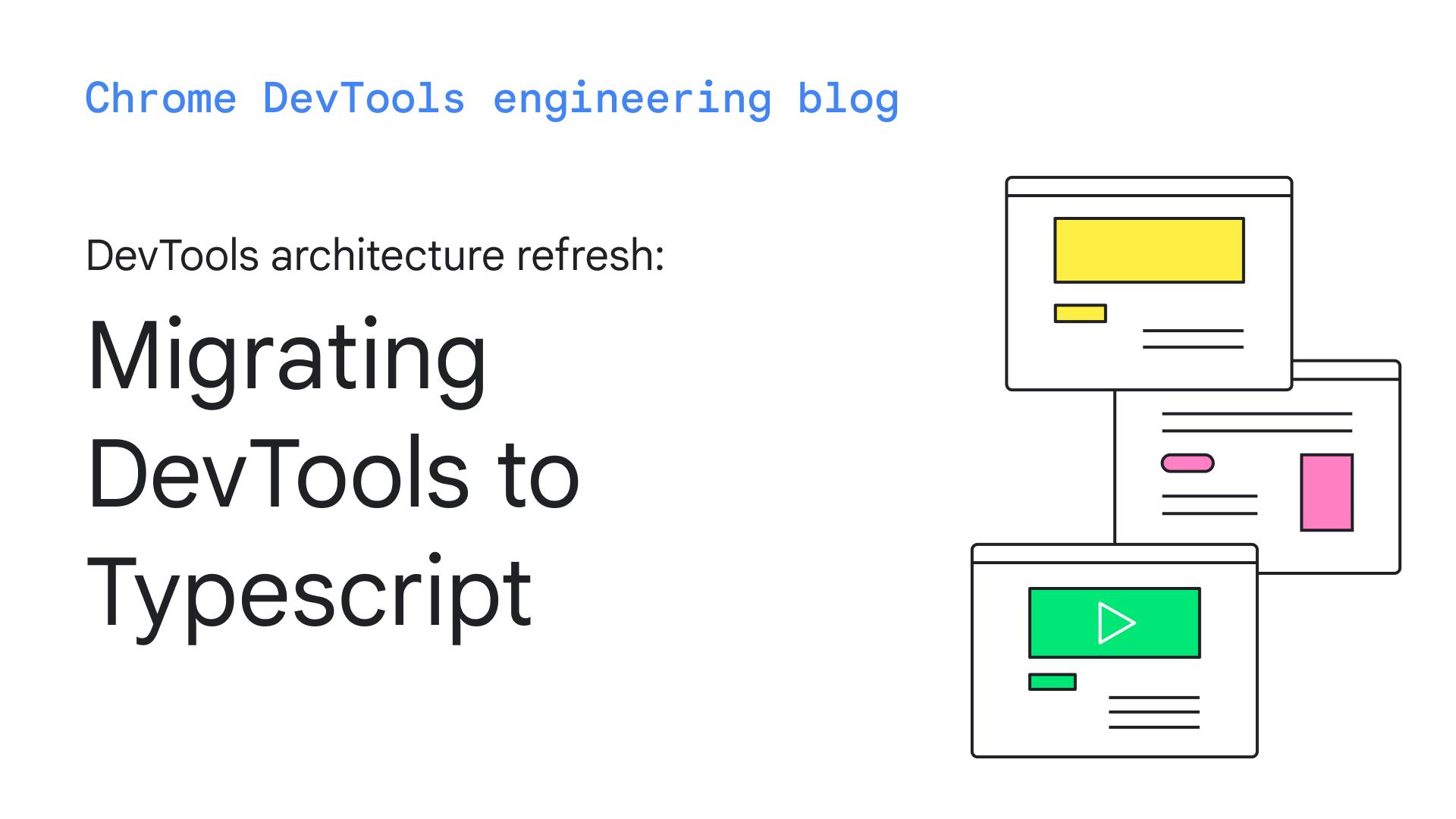 DevTools architecture refresh: migrating DevTools to TypeScript