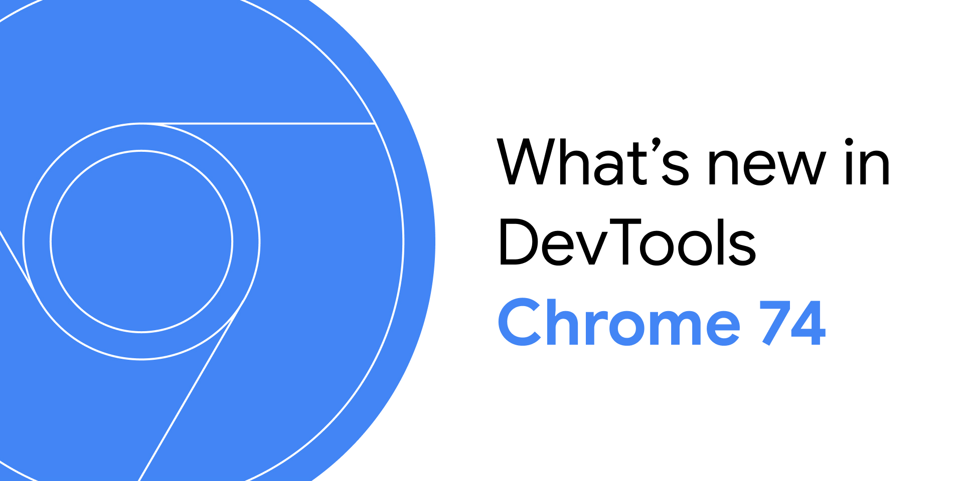 What's New In DevTools (Chrome 74)