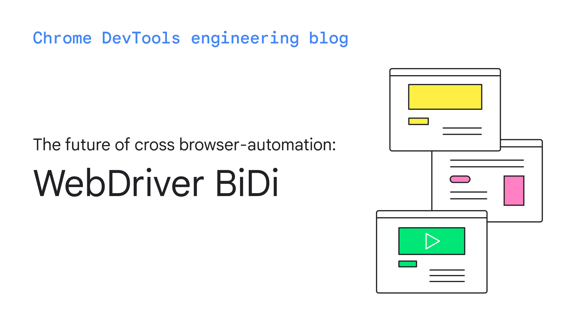 WebDriver BiDi - The future of cross-browser automation